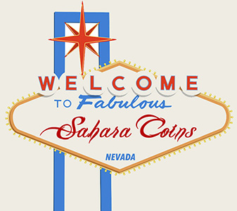 Welcome to Fabulous Sahara Coins, Las Vegas
